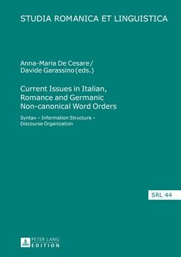 Abbildung von De Cesare / Garassino   Current Issues in Italian, Romance and Germanic Non-canonical Word Orders   1. Auflage   2016   44   beck-shop.de