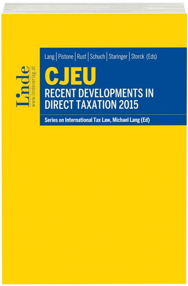 Abbildung von Lang / Pistone / Rust / Schuch / Staringer / Storck   CJEU - Recent Developments in Direct Taxation 2015   1. Auflage 2016   2016