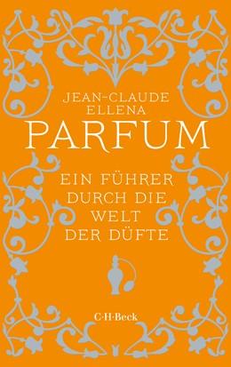 Abbildung von Ellena, Jean-Claude | Parfum | 2. Auflage | 2016 | Ein Führer durch die Welt der ... | 6059
