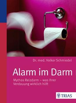 Abbildung von Schmiedel | Alarm im Darm | 3. Auflage | 2016 | Mythos Reizdarm - was Ihrer Ve...