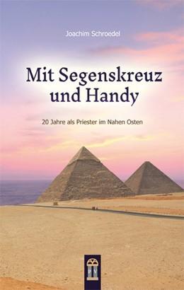 Abbildung von Schroedel   Mit Segenskreuz und Handy   2016   20 Jahre als Priester im Nahen...