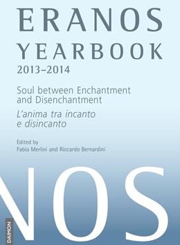 Abbildung von Merlini / Bernardini | Eranos Yearbook 72: 2013 - 2014 | 2016 | Soul between Enchantment and D...