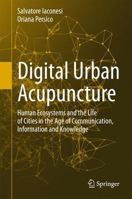 Abbildung von Iaconesi / Persico | Digital Urban Acupuncture | 1. Auflage | 2016 | beck-shop.de