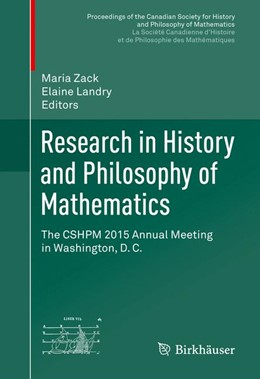 Abbildung von Zack / Landry | Research in History and Philosophy of Mathematics | 1st ed. 2016 | 2016 | The CSHPM 2015 Annual Meeting ...