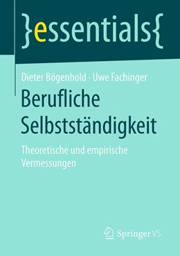 Abbildung von Bögenhold / Fachinger | Berufliche Selbstständigkeit | 2016 | Theoretische und empirische Ve...