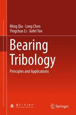 Abbildung von Qiu / Chen | Bearing Tribology | 1. Auflage | 2016 | beck-shop.de