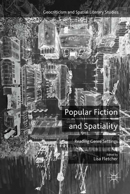 Abbildung von Fletcher | Popular Fiction and Spatiality | 1st ed. 2016 | 2016