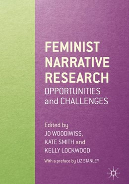 Abbildung von Woodiwiss / Smith / Lockwood | Feminist Narrative Research | 1st ed. 2017 | 2017 | Opportunities and Challenges