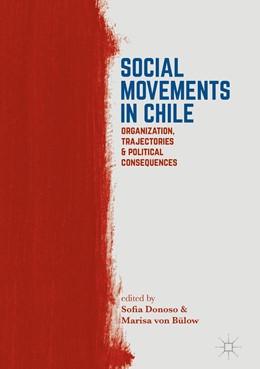 Abbildung von Donoso / von Bülow   Social Movements in Chile   1st ed. 2017   2017   Organization, Trajectories, an...