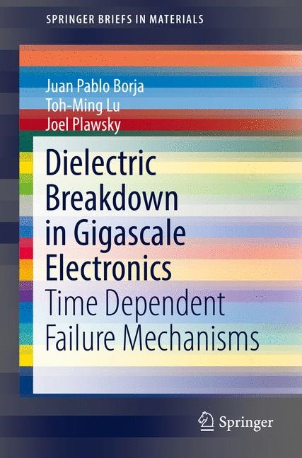 Abbildung von Borja / Lu / Plawsky | Dielectric Breakdown in Gigascale Electronics | 1st ed. 2016 | 2016