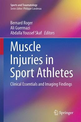 Abbildung von Roger / Guermazi   Muscle Injuries in Sport Athletes   1. Auflage   2017   beck-shop.de