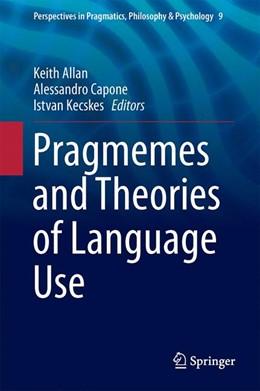 Abbildung von Allan / Capone | Pragmemes and Theories of Language Use | 1. Auflage | 2017 | 9 | beck-shop.de