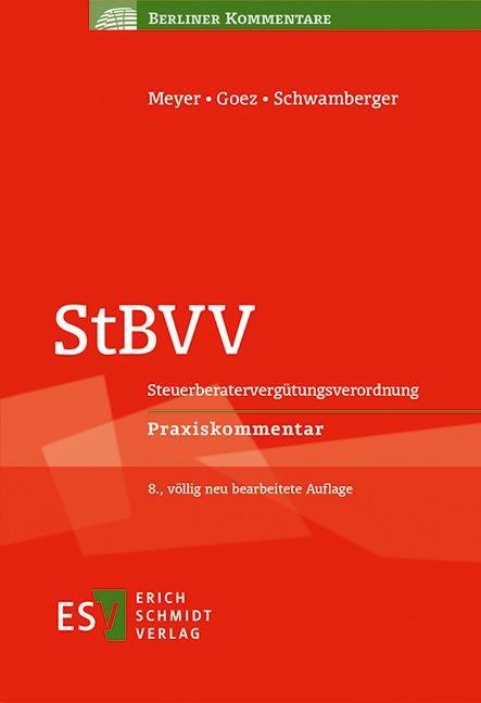 StBVV: Steuerberatervergütungsverordnung | Meyer / Goez / Schwamberger | 8., völlig neu bearbeitete Auflage, 2016 | Buch (Cover)