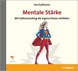 Abbildung von Hullmann | Mentale Stärke | 2016 | Mit Selbstcoaching die eigene ...