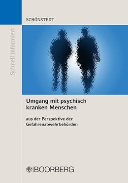 Abbildung von Schönstedt | Umgang mit psychisch kranken Menschen aus der Perspektive der Gefahrenabwehrbehörden | 2016 | unter besonderer Berücksi...