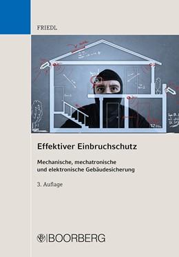 Abbildung von Friedl | Effektiver Einbruchschutz | 3., überarbeitete und erweiterte Auflage | 2016 | Mechanische, mechatronische un...