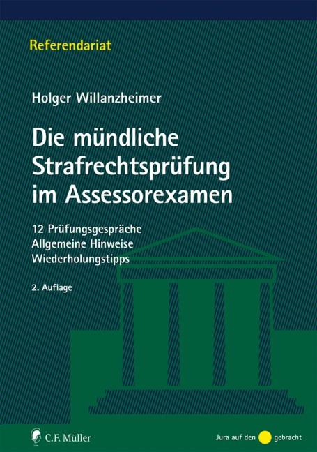 Abbildung von Willanzheimer   Die mündliche Strafrechtsprüfung im Assessorexamen   2., neu bearbeitete Auflage   2016
