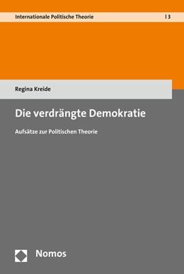Abbildung von Kreide | Die verdrängte Demokratie | 2016 | Essays zur Politischen Theorie