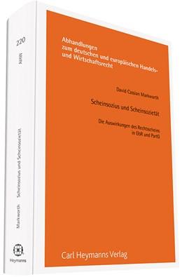 Abbildung von Markworth | Scheinsozius und Scheinsozietät (AHW 220) | 1. Auflage | 2016 | die Auswirkungen des Rechtssch...
