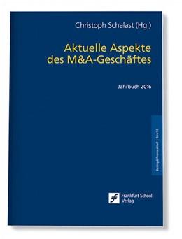 Abbildung von Schalast | Aktuelle Aspekte des M&A-Geschäftes | 2016 | Jahrbuch 2016