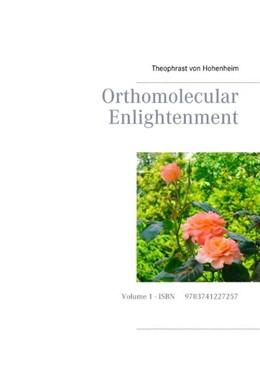 Abbildung von Hohenheim | Orthomolecular Enlightenment | 2. Auflage | 2017 | Volume 1 - ISBN   9783741227...