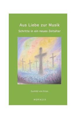 Abbildung von Kries | Aus Liebe zur Musik | 2. Auflage | 2016 | beck-shop.de