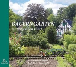 Abbildung von Grunewald / Halbach | Bauerngärten im Bergischen Land | 1. Auflage | 2016 | beck-shop.de