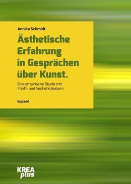 Abbildung von Schmidt | Ästhetische Erfahrung in Gesprächen über Kunst | 2016 | Eine empirische Studie mit Fün...