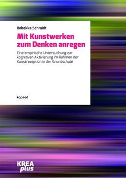 Abbildung von Schmidt | Mit Kunstwerken zum Denken anregen | 2016 | Eine empirische Untersuchung z...