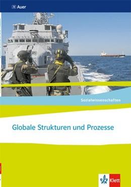 Abbildung von Sozialwissenschaften. Globale Strukturen und Prozesse.Themenhefte für die Sekundarstufe II | 1. Auflage | 2016 | beck-shop.de