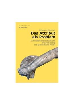Abbildung von Dietrich | Das Attribut als Problem | 2018 | Eine bildwissenschaftliche Unt...