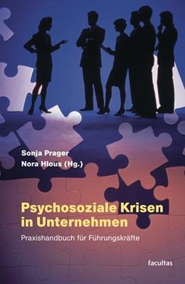 Abbildung von Prager / Hlous | Psychosoziale Krisen in Unternehmen | 2006 | Praxishandbuch für Führungskrä...