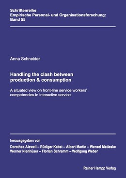 Abbildung von Schneider   Handling the clash between production & consumption   2016   A situated view on front-line ...   55