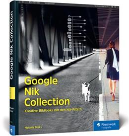 Abbildung von Derks | Google Nik Collection | 1. Auflage | 2017 | beck-shop.de