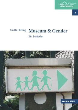 Abbildung von Ebeling   Museum & Gender   1. Auflage   2016   beck-shop.de