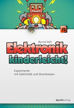 Abbildung von Dahl | Elektronik kinderleicht! | 1. Auflage | 2016 | beck-shop.de