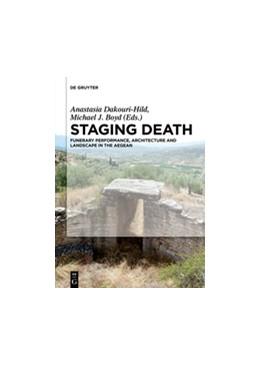 Abbildung von Dakouri-Hild / Boyd | Staging Death | 1. Auflage | 2016 | beck-shop.de