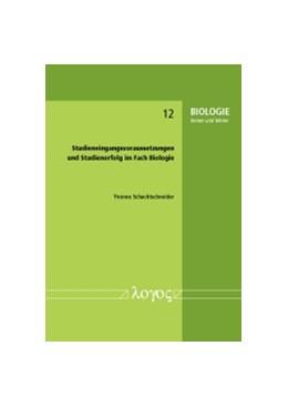 Abbildung von Schachtschneider   Studieneingangsvoraussetzungen und Studienerfolg im Fach Biologie   2016   12