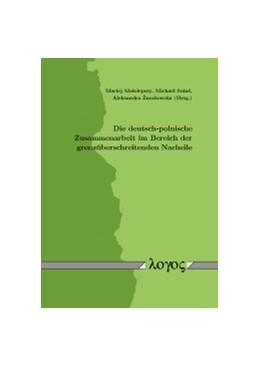 Abbildung von Ma{ lolepszy / Soiné | Die deutsch-polnische Zusammenarbeit im Bereich der grenzüberschreitenden Nacheile | 1. Auflage | 2016 | beck-shop.de