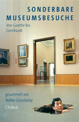 Abbildung von Grasskamp, Walter | Sonderbare Museumsbesuche | 1. Auflage | 2006 | beck-shop.de