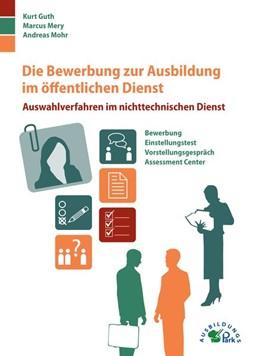 Abbildung von Guth / Mohr   Die Bewerbung zur Ausbildung im öffentlichen Dienst   2. Auflage   2016   beck-shop.de