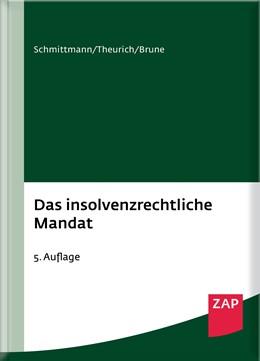 Abbildung von Schmittmann / Theurich / Brune | Das insolvenzrechtliche Mandat | 5. Auflage | 2016