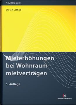 Abbildung von Löfflad | Mieterhöhungen bei Wohnraummietverträgen | 5. Auflage | 2020 | beck-shop.de