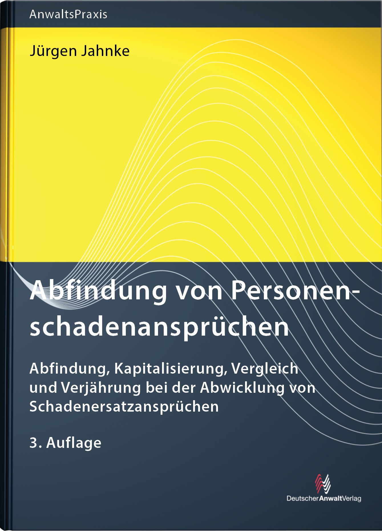 Abfindung von Personenschadenansprüchen | Jahnke | 3. Auflage, 2017 | Buch (Cover)