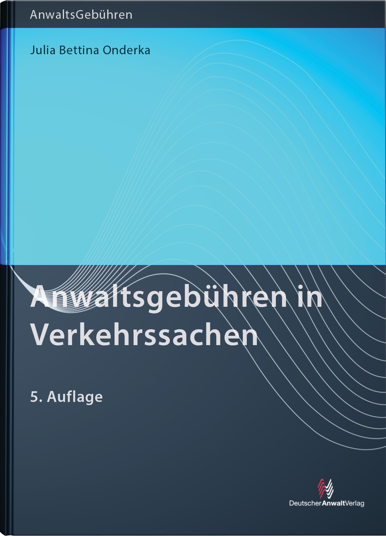 Anwaltsgebühren in Verkehrssachen | Onderka, 2016 (Cover)