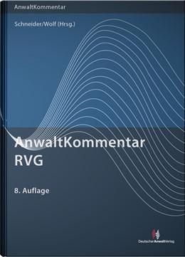 Abbildung von Schneider / Wolf (Hrsg.)   AnwaltKommentar RVG   8. Auflage   2017   beck-shop.de