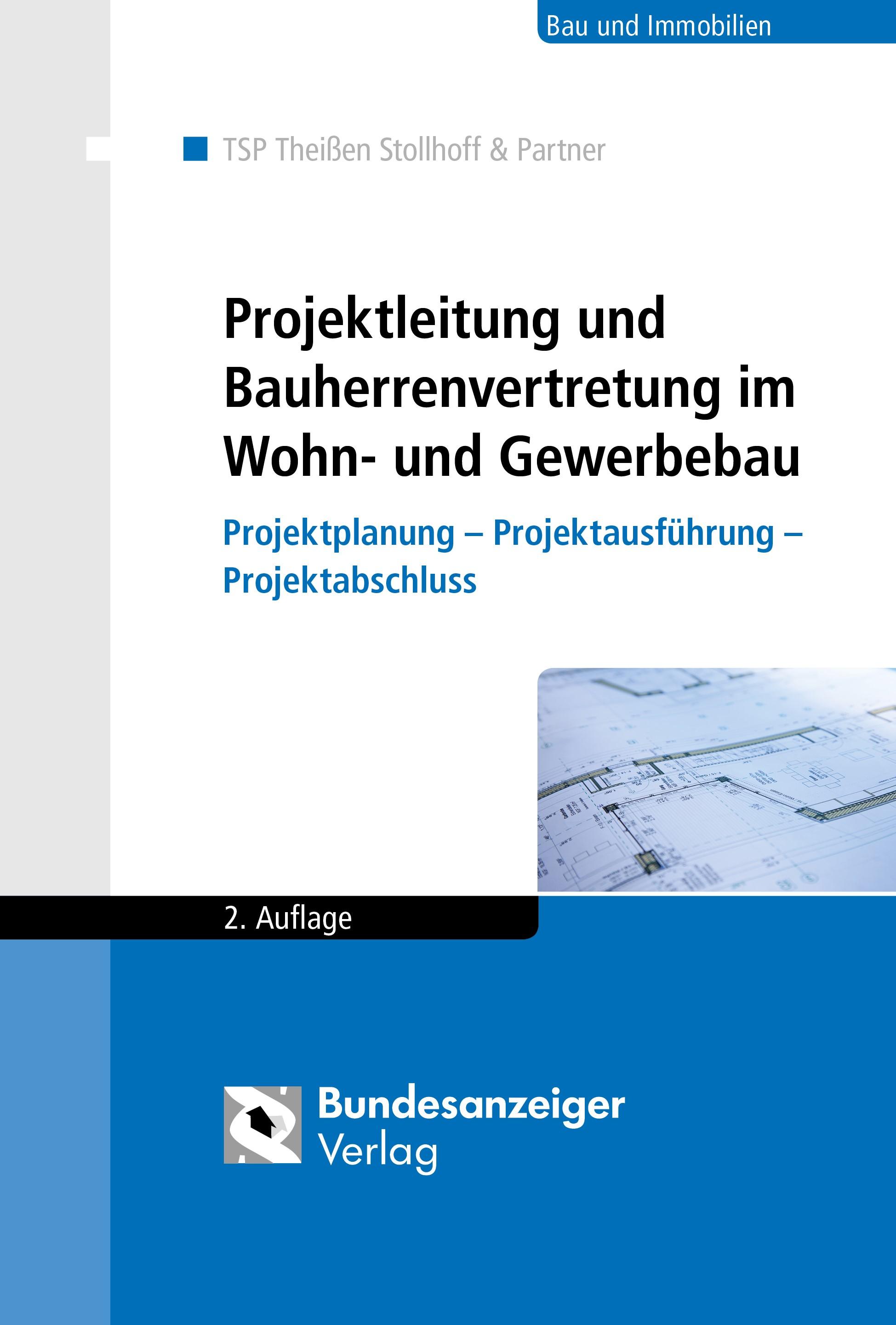 Projektleitung und Bauherrenvertretung im Wohn- und Gewerbebau | TSP - Theißen & Stollhoff & Partner | 2., vollständig überarbeitete Auflage, 2017 | Buch (Cover)