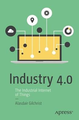 Abbildung von Gilchrist | Industry 4.0 | 1st ed | 2016 | The Industrial Internet of Thi...