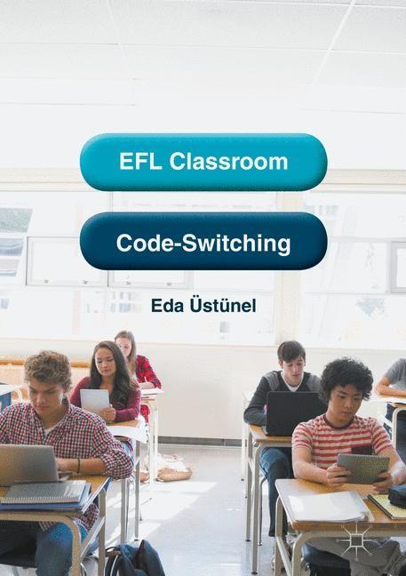 Abbildung von Üstünel | EFL Classroom Code-Switching | 1st ed. 2016 | 2016