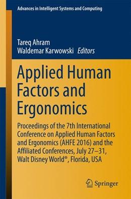 Abbildung von Ahram / Karwowski | Applied Human Factors and Ergonomics | 1st ed. 2016 | 2016 | Proceedings of the 7th Interna...